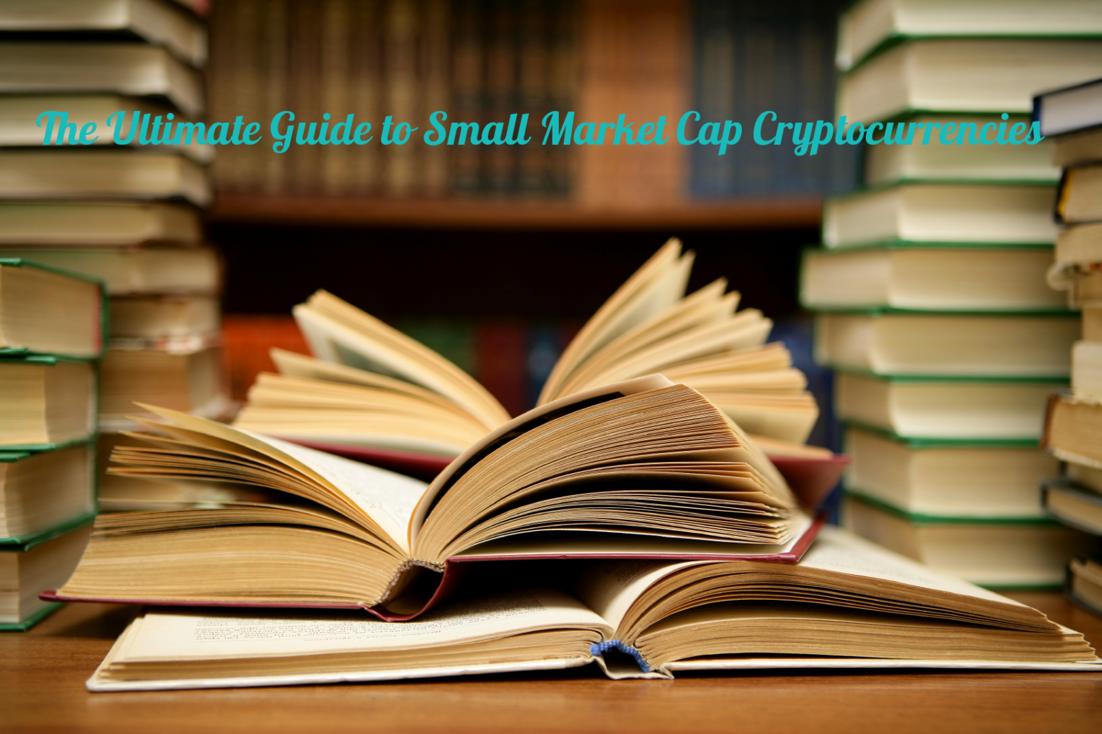 Ultimate Guide to Small Market Cap Cryptocurrencies