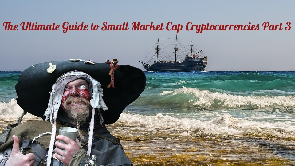 Ultimate Guide to Small Market Cap Cryptos Part 3